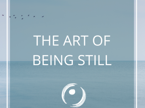 The Art of Being Still