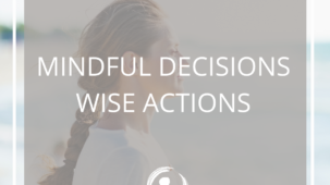 Mindful Decisions Wise Actions