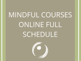 Mindful Courses Online Full Schedule